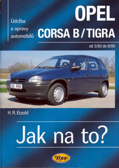 Opel Corsa B/Tigra od 3/93 do 8/200 - Jak na to? - 23. - Etzold Hans-Rudiger Dr. - 20,5x28,5