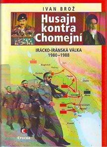 Husajn kontra Chomejní - Irácko-Íránská válka 1980-1988
