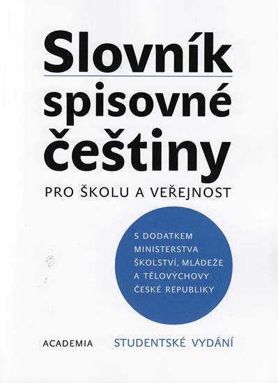 Slovník spisovné češtiny pro školu a veřejnost - kolektiv - 16x21