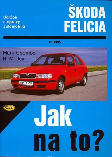 Škoda Felicia od 1995 - Jak na to? - 48. - kolektiv - 20,5x28,7