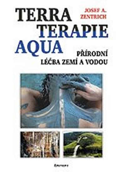 Terraterapie Aqua - Přírodní léčba zemí a vodou - Zentrich Josef A. - 13,1x20,6