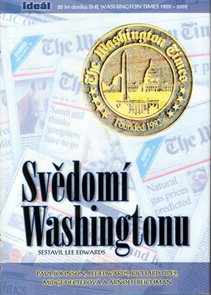 Svědomí Washingtonu - 20 let deníku The Washington Times 1982-2002