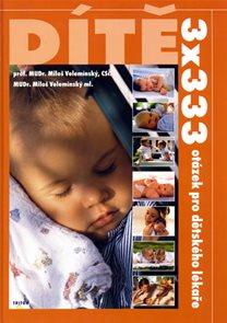 Dítě - 3x333 otázek pro dětského lékaře