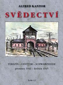 Svědectví Terezín - Osvětim - Schwarzheide prosinec 1941 - květen 1945