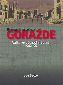 Bezpečná zóna Goražde - Válka ve východní Bosně 1992-95