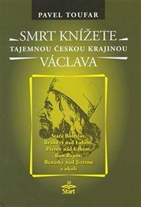 Smrt knížete Václava - Tajemnou českou krajinou