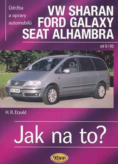 VW Sharan, Ford Galaxy, Seat Alhambra od 6/95 - Jak na to? - 90. - Etzold Hans-Rudiger Dr. - 20,5x28,5
