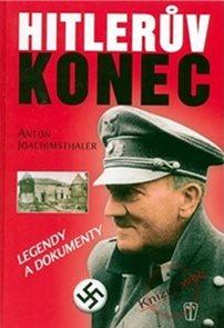 Hitlerův konec - legendy a dokumenty