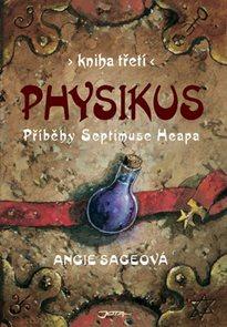 Physikus - Příběhy Septimuse Heapa - kniha třetí