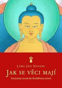 Jak se věci mají - Současný úvod do Buddhova učení