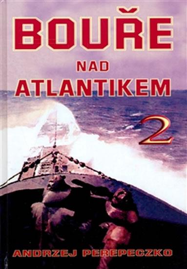 Bouře nad Atlantikem 2 - Perepeczko Andrzej - 16,6x23,7