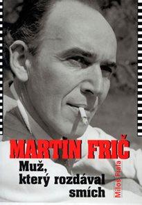 Martin Frič - Muž, který rozdával smích