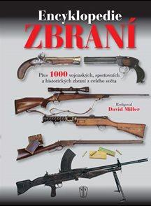 Encyklopedie zbraní - Přes 1000 vojenských, sportovních a historických zbraní z celého světa