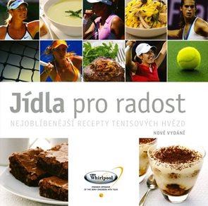 Jídla pro radost - Nejoblíbenější recepty tenisových hvězd