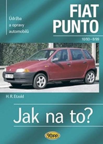 Fiat Punto 10/93-8/99 - Jak na to? 24. - 4. vydání - Etzold Hans-Rudiger Dr. - 20,5x28,5