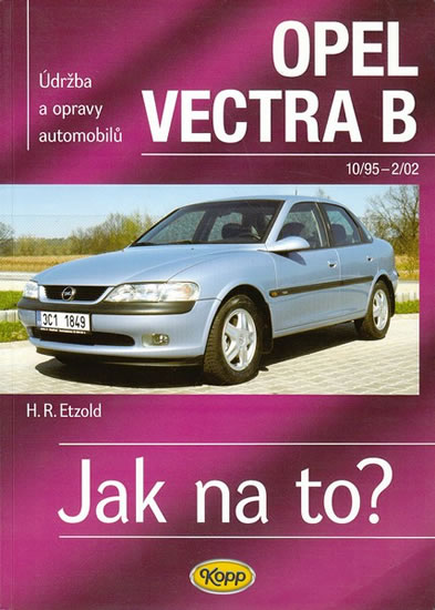 Opel Vectra B - 10/95-2/02 - Jak na to? - 38. - Etzold Hans-Rudiger Dr. - 20,5x28,5