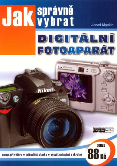 Jak správně vybrat digitální fotoaparát - Myslín Josef - 14,8x21