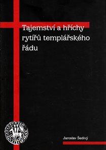 Tajemství a hříchy rytířů templářského řádu - 2. vydání