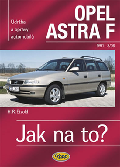 Opel Astra F - 9/91 - 3/98 - Jak na to? - 22. - Etzold Hans-Rudiger Dr. - 20,5x28,5