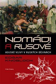 Nomádi a Rusové -Asijské vlivy v ruských dějinách