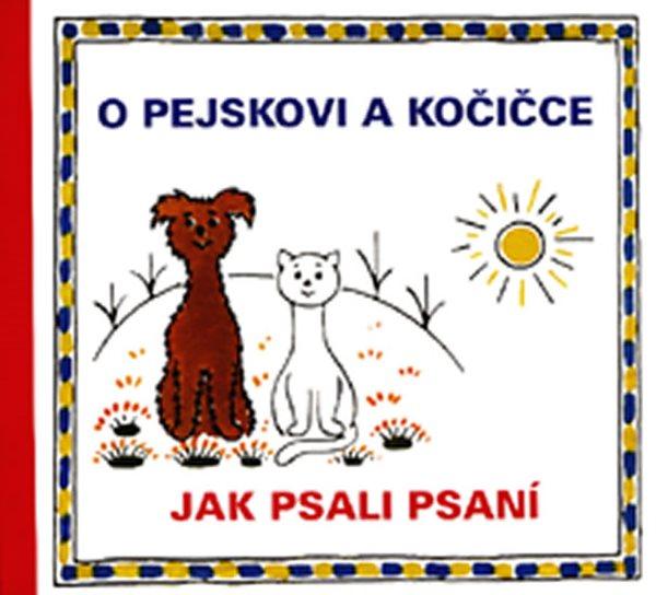 O pejskovi a kočičce - Jak psali psaní - Čapek Josef - 18,7x21,5