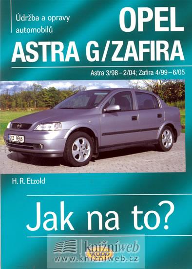 Opel Astra G/Zafira - 3/98 - 6/05 - Jak na to? - 62. - Etzold Hans-Rudiger Dr. - 20,5x28,7