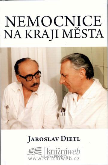 Nemocnice na kraji města - 2. vydání - Dietl Jaroslav - 13,5x20,5