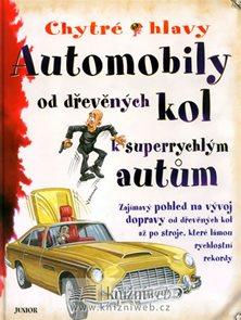 Automobily - od dřevěných kol k superrychlým autům - Chytré hlavy