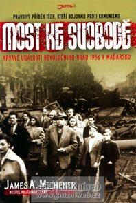 Most ke svobodě - Krvavé události revolučního roku 1956 v Maďarsku