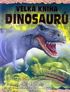 Velká kniha dinosaurů -  se zábavnými vyklápěcími a vysouvacími obrázky a se skrytými překvapeními!