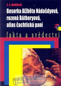 Bosorka Alžběta Nádašdyová, rozená Báthoryová, alias čachtická paní - brož.