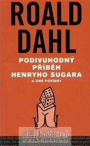 Podivuhodný příběh Henryho Sugara a jiné povídky