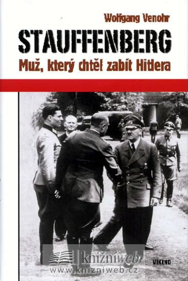 Stauffenberg - Muž, který chtěl zabít Hitlera - Venohr Wolfgang - 13,7x20,8