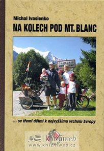 Na kolech pod Mt. Blanc - se třemi dětmi k nejvyššímu vrcholu Evropy