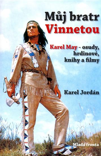 Můj bratr Vinnetou - Jordán Karel - 16x24,2