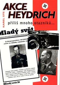 Akce Heydrich - příliš mnoho otazníků...