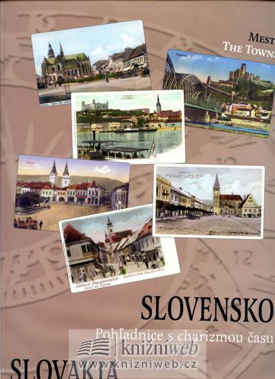 Slovensko - Pohladnice s charizmou času (slovensky/anglicky) - Potočná Eva - 25,1x34,5