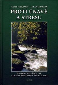 Proti únavě a stresu - Jednoduché, přirozené a účinné prostředky pro každého