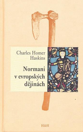 Normani v evropských dějinách - Haskins Charles Homer - 12,9x19,6