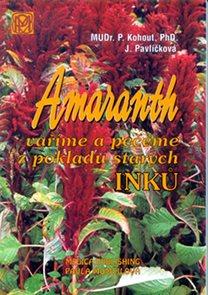 Amaranth - Vaříme a pečeme z pokladů starých Inků