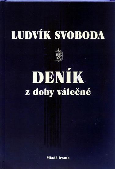 Deník z doby válečné - Svoboda Ludvík - 16,9x24