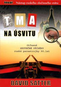 Tma na úsvitu - Nástup ruského zločinného státu
