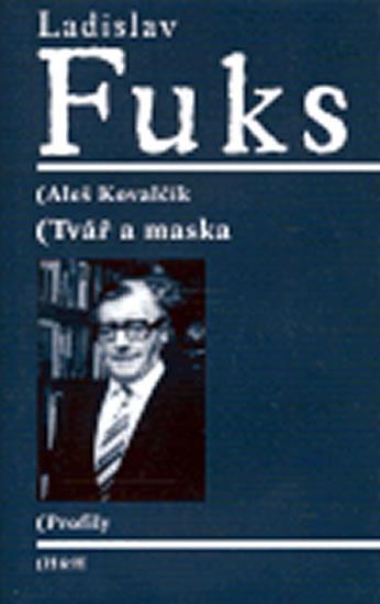 Ladislav Fuks - Tvář a maska - Kovalčík Aleš - 12,8x19,8