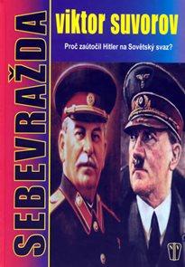 Sebevražda - Proč zaútočil Hitler na Sovětský svaz?