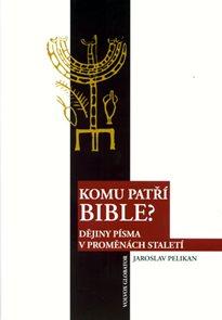 Komu patří bible? - Dějiny písma v proměnách staletí