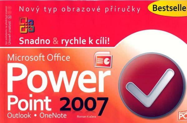 PowerPoint 2007 - Snadno & rychle k cíli - Kučera Roman - 14,5x22