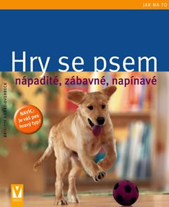 Hry se psem - Nápadité, zábavné, napínavé