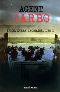 Agent Garbo - Špion, který zachránil Den D