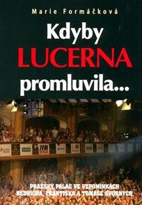 Kdyby Lucerna promluvila...