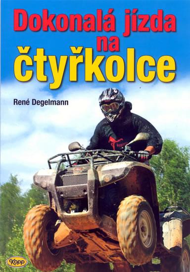 Dokonalá jízda na čtyřkolce - Degelmann René - 16,5x23,4